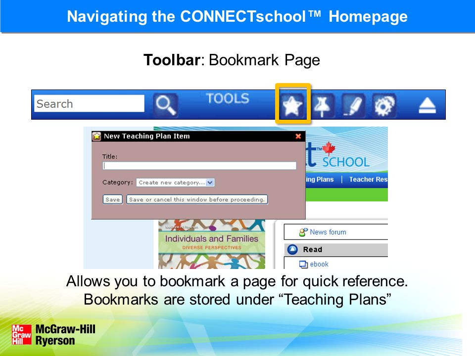 Navigating the CONNECTschool Homepage Toolbar: Bookmark Page Allows you to bookmark a page for quick reference.