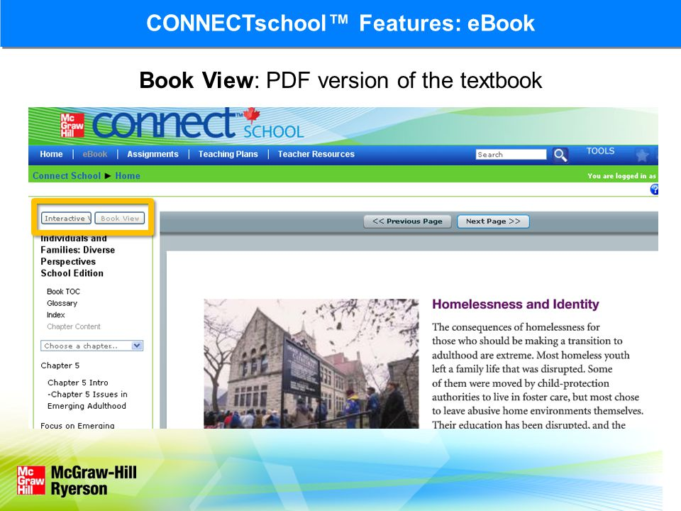 Book View: PDF version of the textbook CONNECTschool Features: eBook