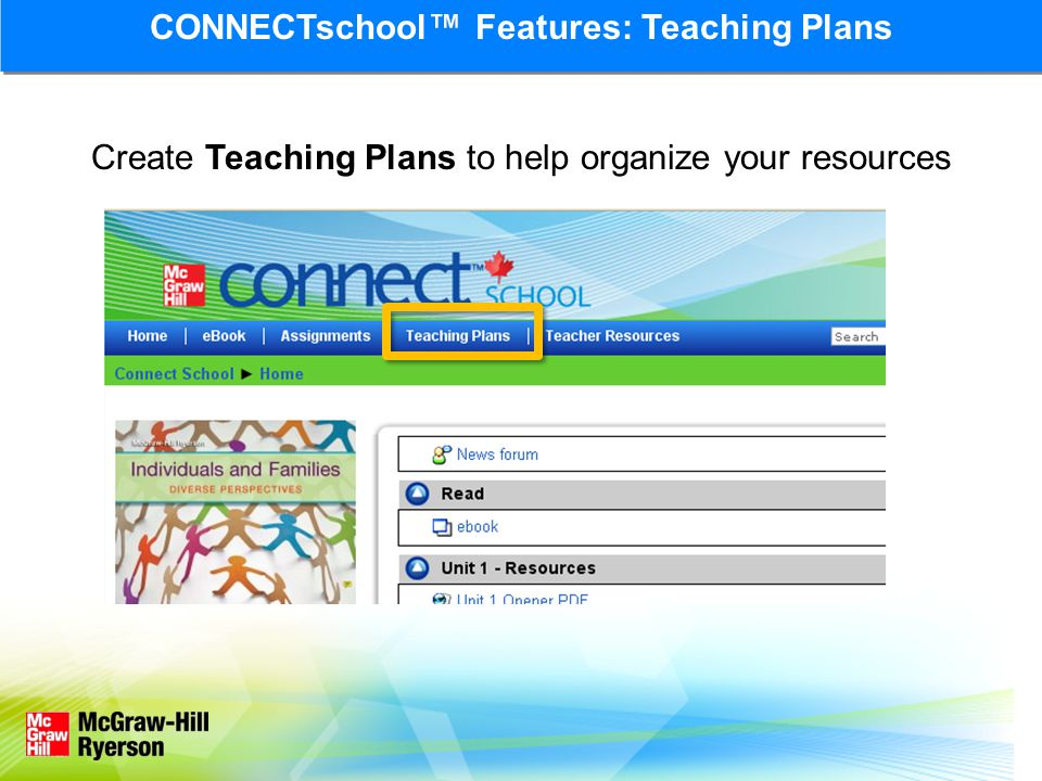 Create Teaching Plans to help organize your resources CONNECTschool Features: Teaching Plans