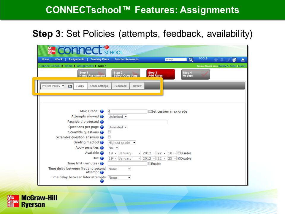 Step 3: Set Policies (attempts, feedback, availability) CONNECTschool Features: Assignments