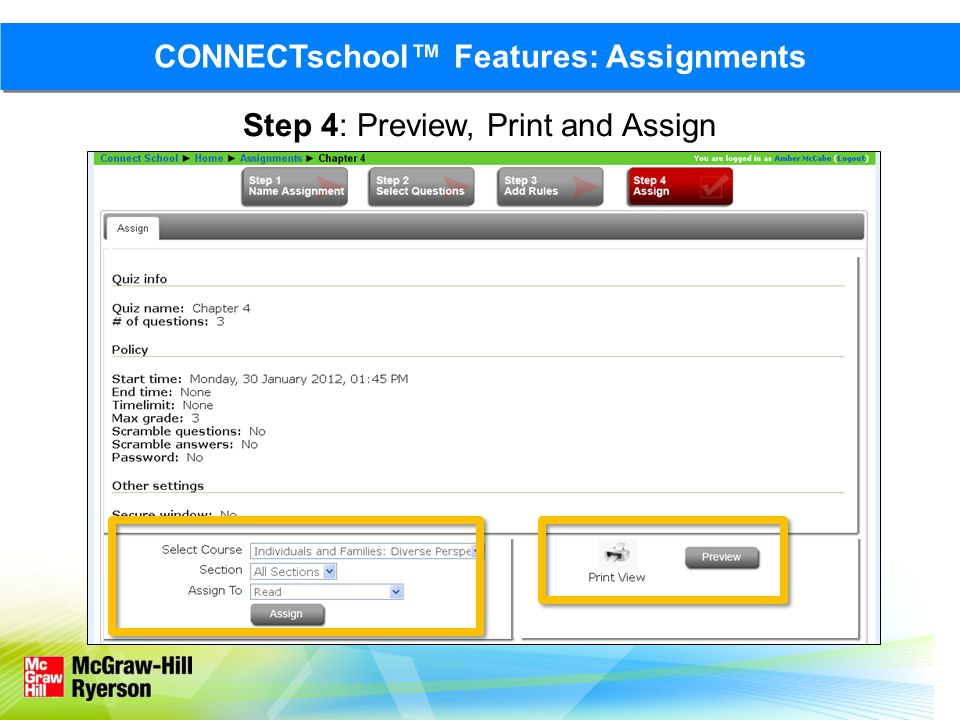 Step 4: Preview, Print and Assign CONNECTschool Features: Assignments