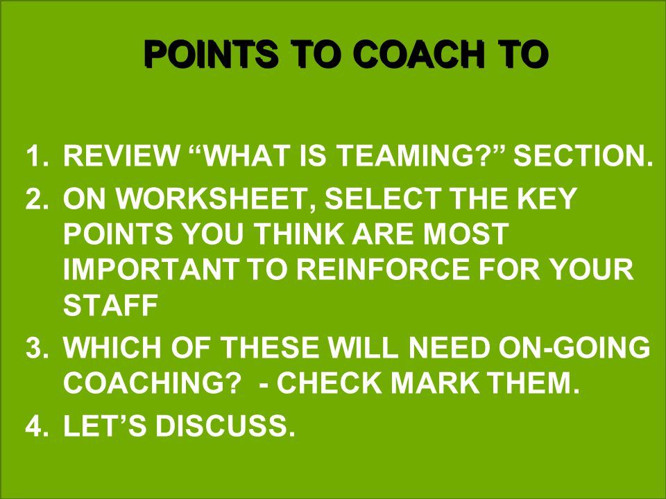 POINTS TO COACH TO 1.REVIEW WHAT IS TEAMING. SECTION.