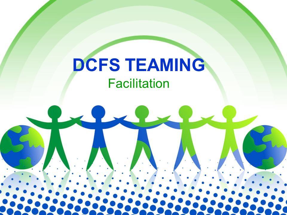 DCFS TEAMING Facilitation