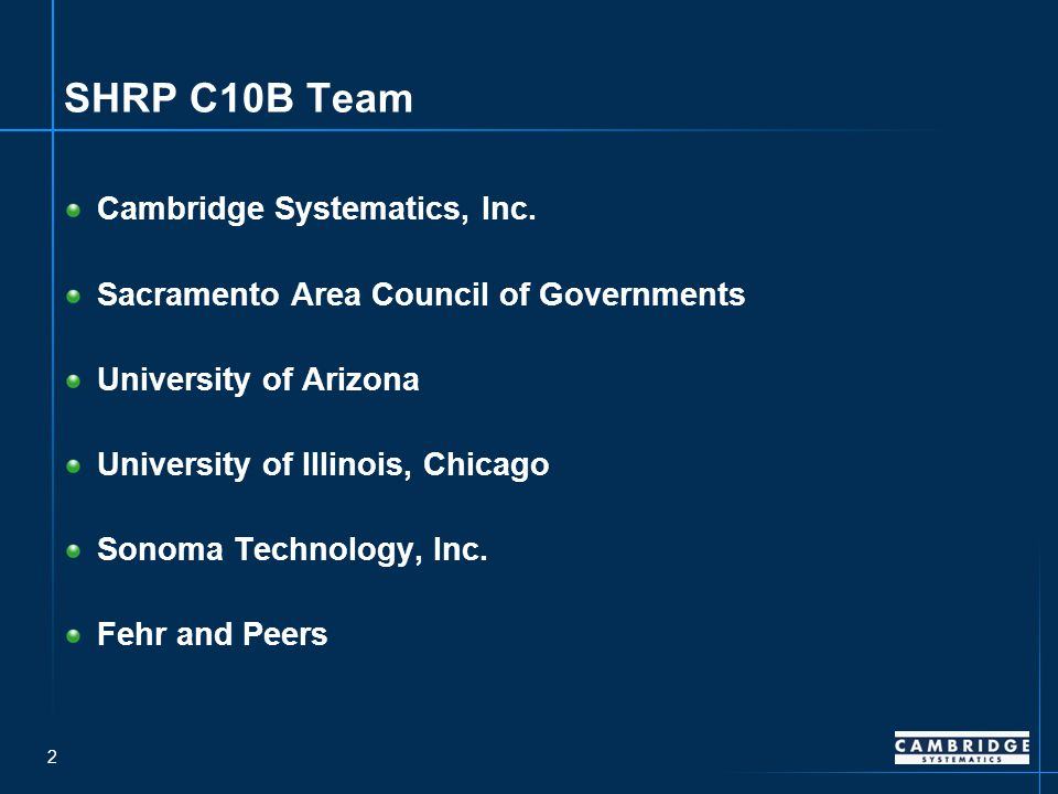 2 SHRP C10B Team Cambridge Systematics, Inc.