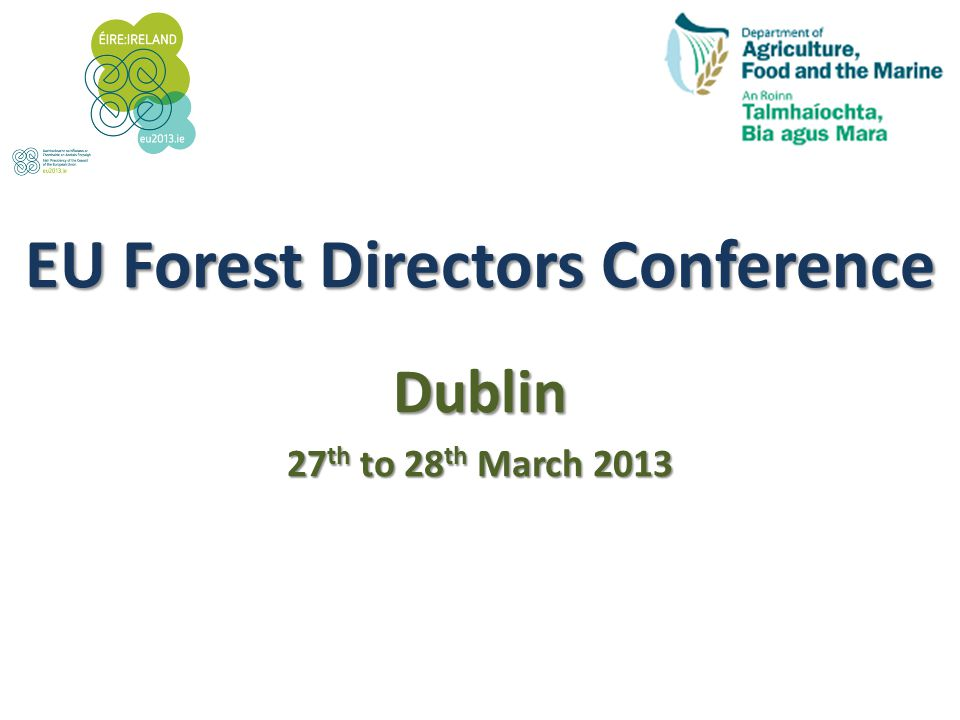 The Formal Dinner The National Botanic Gardens, Glasnevin Dublin EU Forest Directors Conference Dublin 27 th to 28 th March 2013
