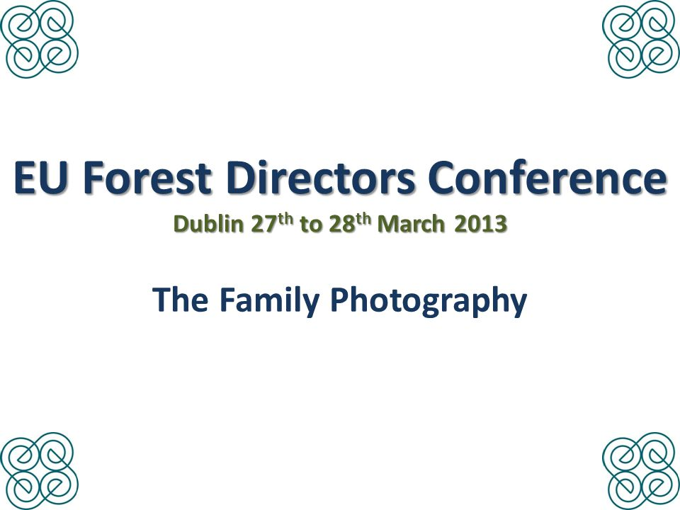 The Field Trip Dublin - Barnaslingan EU Forest Directors Conference Dublin 27 th to 28 th March 2013