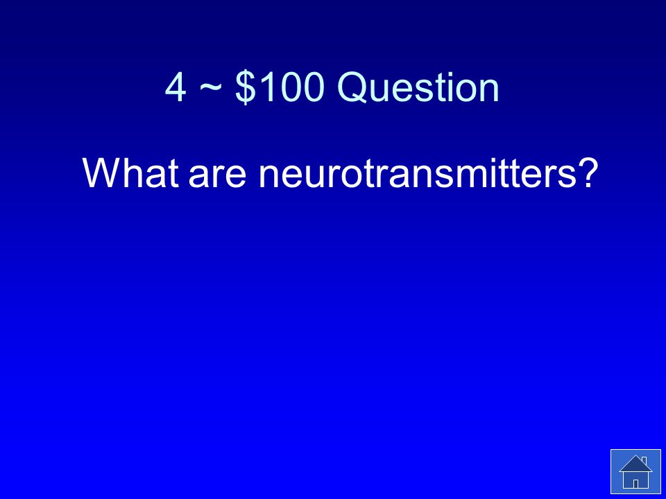 4 ~ $100 Answer The molecules that carry nerve signals across the synapse.