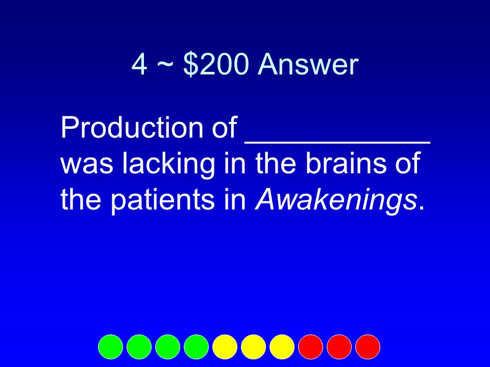 4 ~ $100 Question What are neurotransmitters?