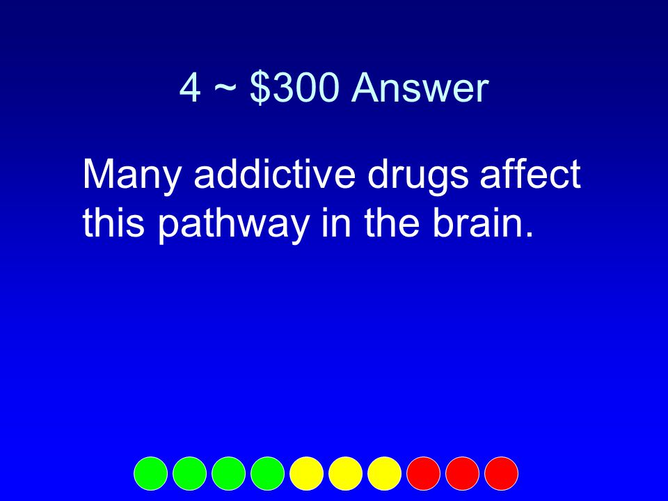 4 ~ $200 Question What is dopamine?