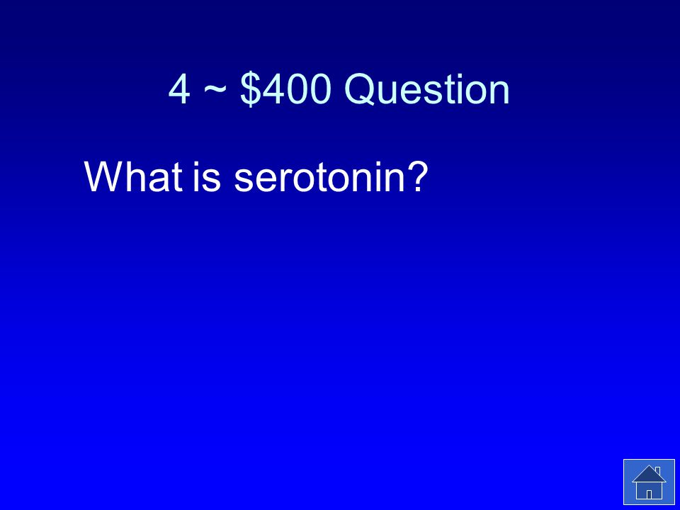 4 ~ $400 Answer LSD affects this neurotransmitter, one often associated with depression, schizophrenia and other mental illnesses.