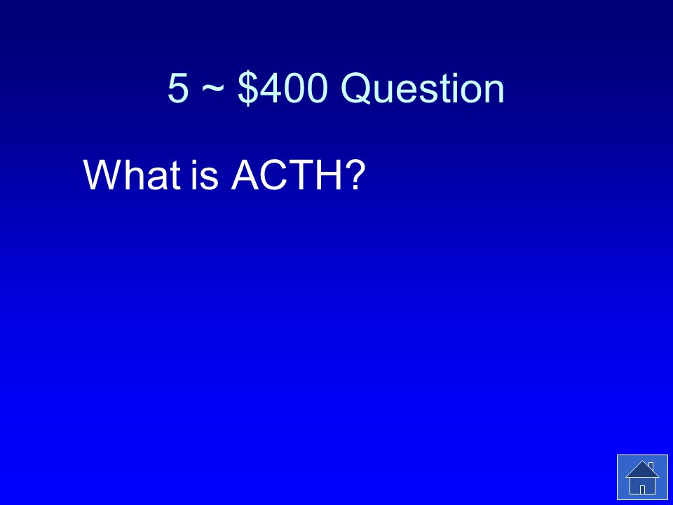 5 ~ $400 Answer This hormone is secreted from the anterior pituitary in response to stress.