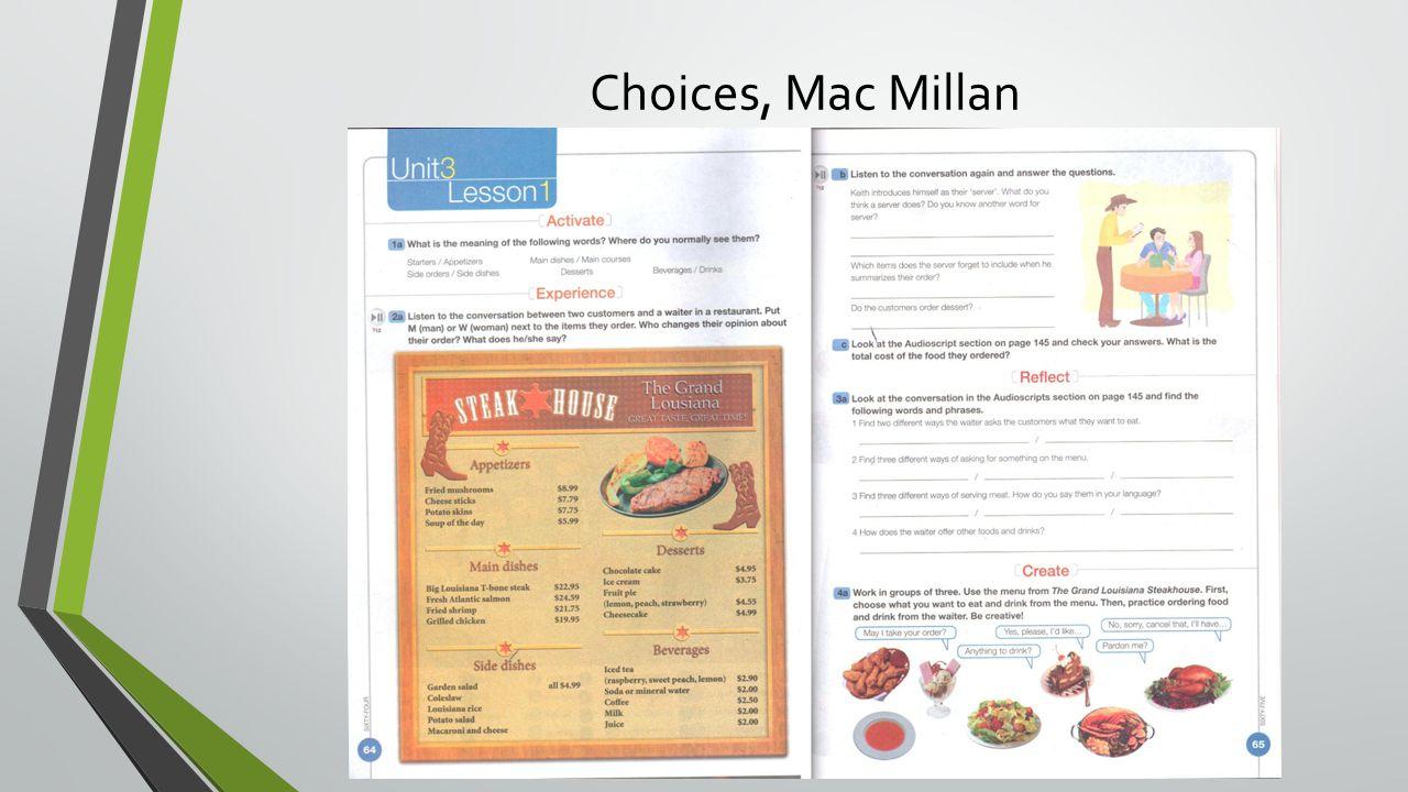Choices, Mac Millan