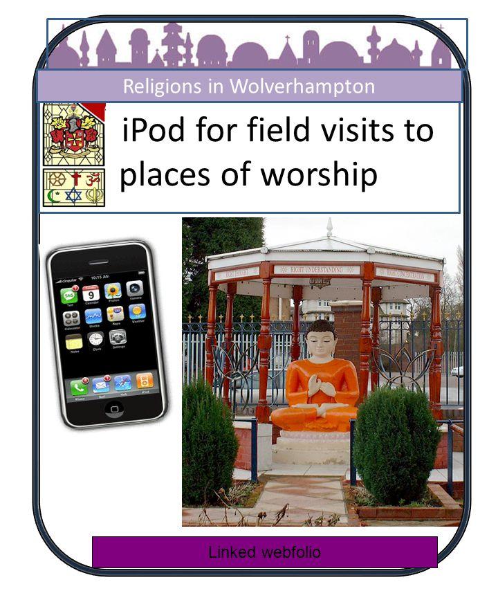 iPod Tours Religions in Wolverhampton Budd Buddha Vihara ha Vihara Central Mosque Durga Mandir Collegiate Church LDS Chapel