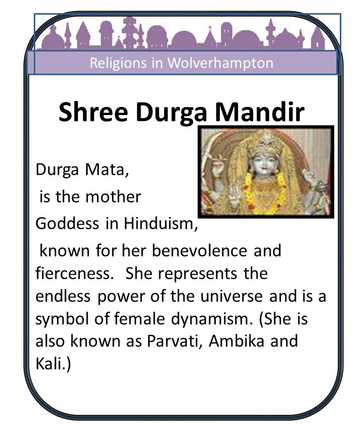 Shree Durga Mandir Durga Mata, is the mother Goddess in Hinduism, known for her benevolence and fierceness.