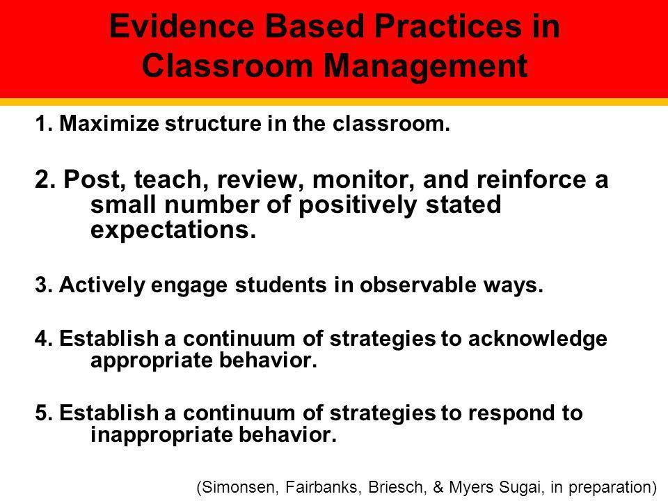Other Considerations… Students play a role in formulating rules Rules displayed prominently; easily seen Teacher models and reinforces consistently Rules that are easily monitored