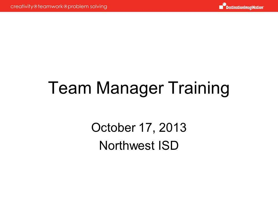 Team Manager Training October 17, 2013 Northwest ISD
