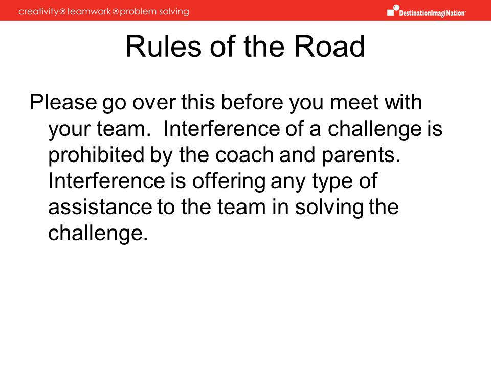Rules of the Road Please go over this before you meet with your team.