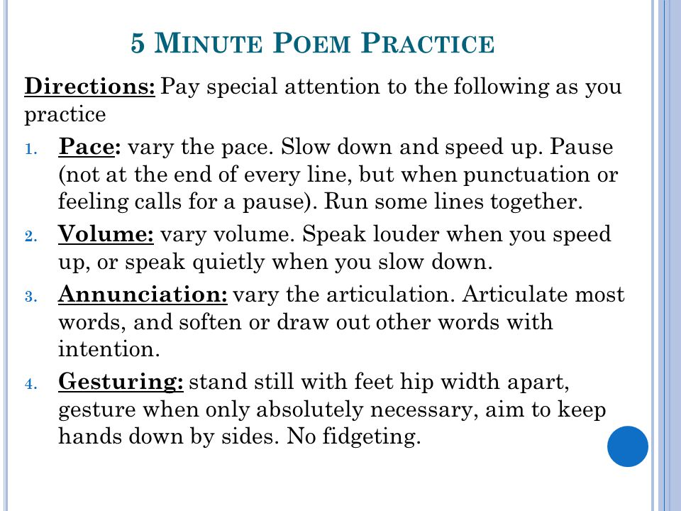 5 M INUTE P OEM P RACTICE Directions: Pay special attention to the following as you practice 1.