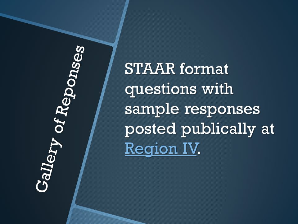 Gallery of Reponses STAAR format questions with sample responses posted publically at Region IV.