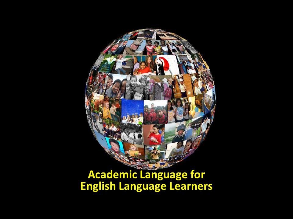 Academic Language for English Language Learners