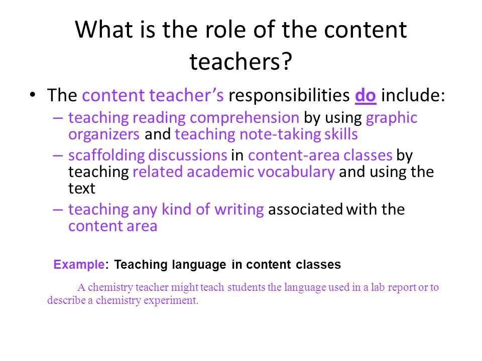 What is the role of the content teachers.