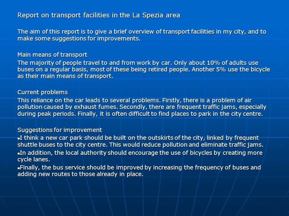 Report on transport facilities in the La Spezia area The aim of this report is to give a brief overview of transport facilities in my city, and to mak