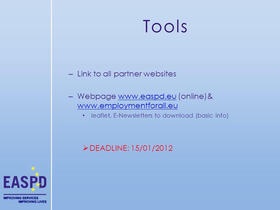 Tools – Link to all partner websites – Webpage www.easpd.eu (online)& www.employmentforall.euwww.easpd.eu www.employmentforall.eu leaflet, E-Newslette