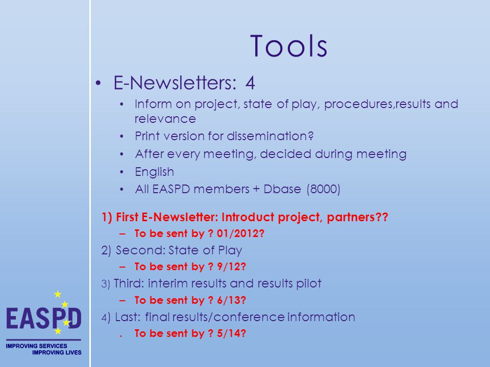 Tools E-Newsletters: 4 Inform on project, state of play, procedures,results and relevance Print version for dissemination.