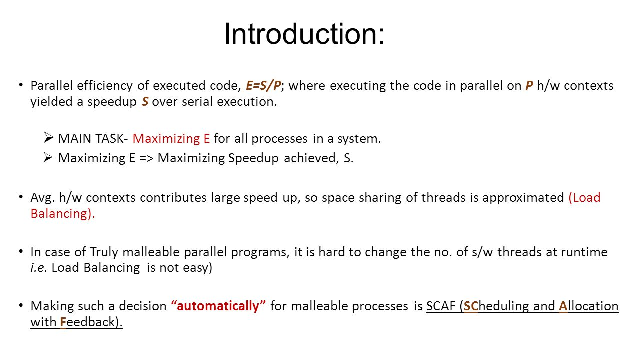 Introduction: Parallel efficiency of executed code, E=S/P; where executing the code in parallel on P h/w contexts yielded a speedup S over serial exec
