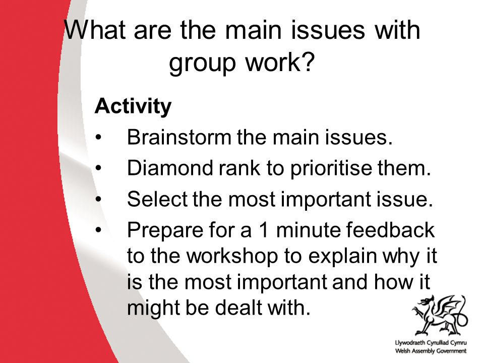 What are the main issues with group work. Activity Brainstorm the main issues.