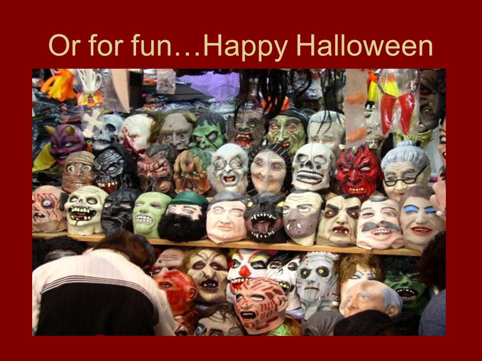 Or for fun…Happy Halloween
