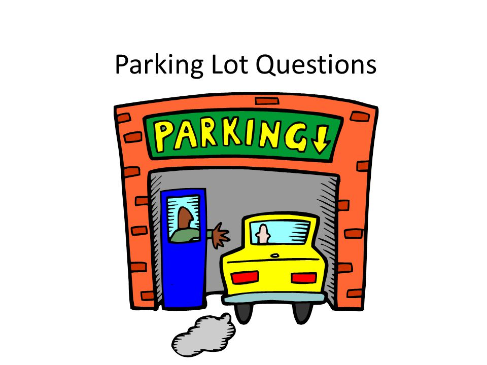 Parking Lot Questions