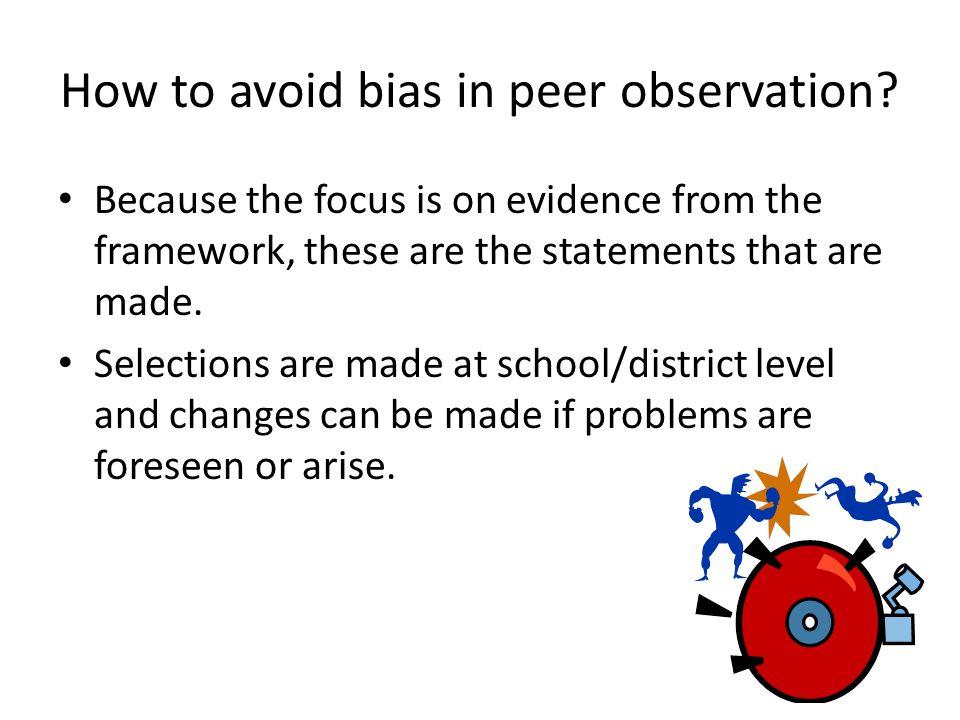 How to avoid bias in peer observation.