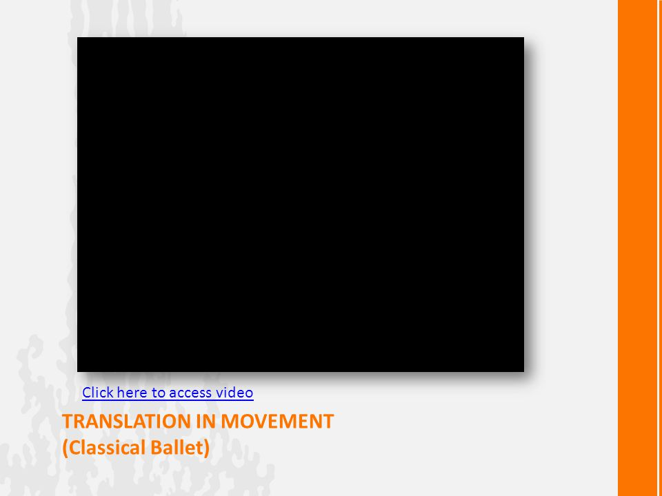 TRANSLATION IN MOVEMENT (Classical Ballet) Click here to access video