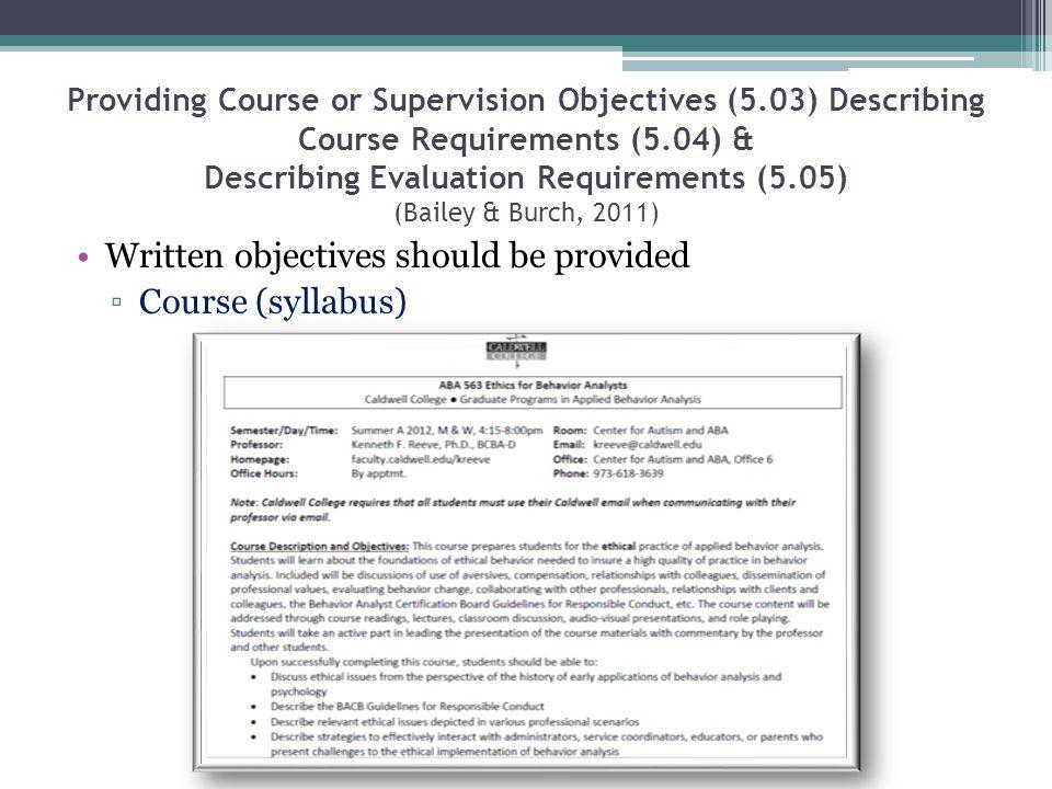 Providing Course or Supervision Objectives (5.03) Describing Course Requirements (5.04) & Describing Evaluation Requirements (5.05) (Bailey & Burch, 2