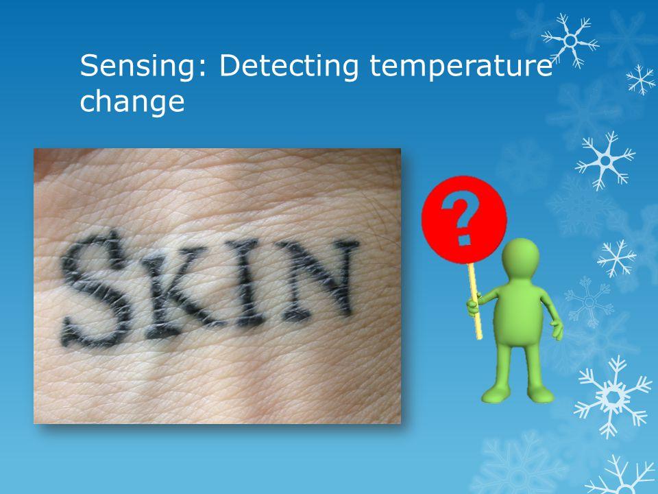 Sensing: Detecting temperature change