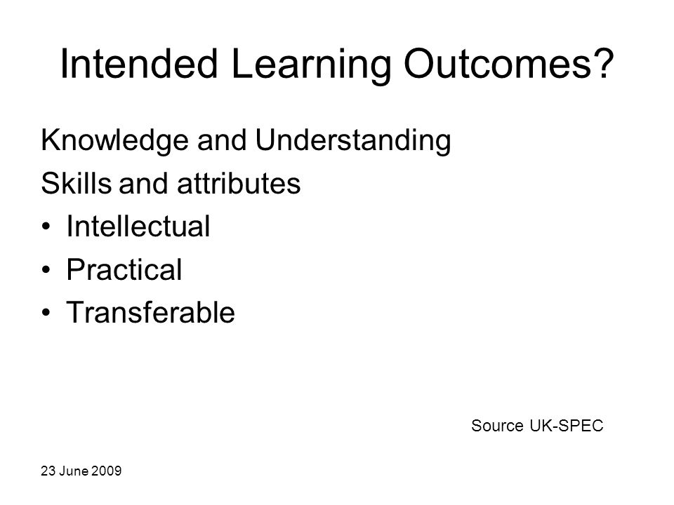 23 June 2009 Intended Learning Outcomes.