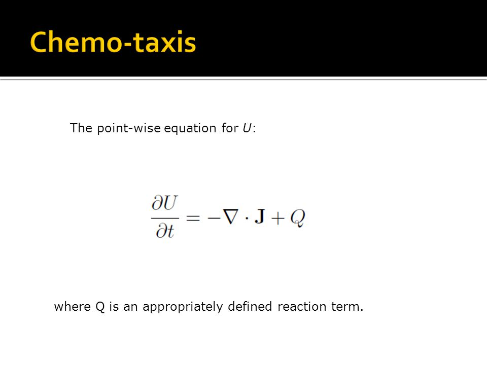 The point-wise equation for U: where Q is an appropriately defined reaction term.