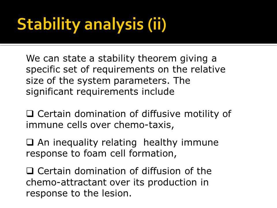 We can state a stability theorem giving a specific set of requirements on the relative size of the system parameters.