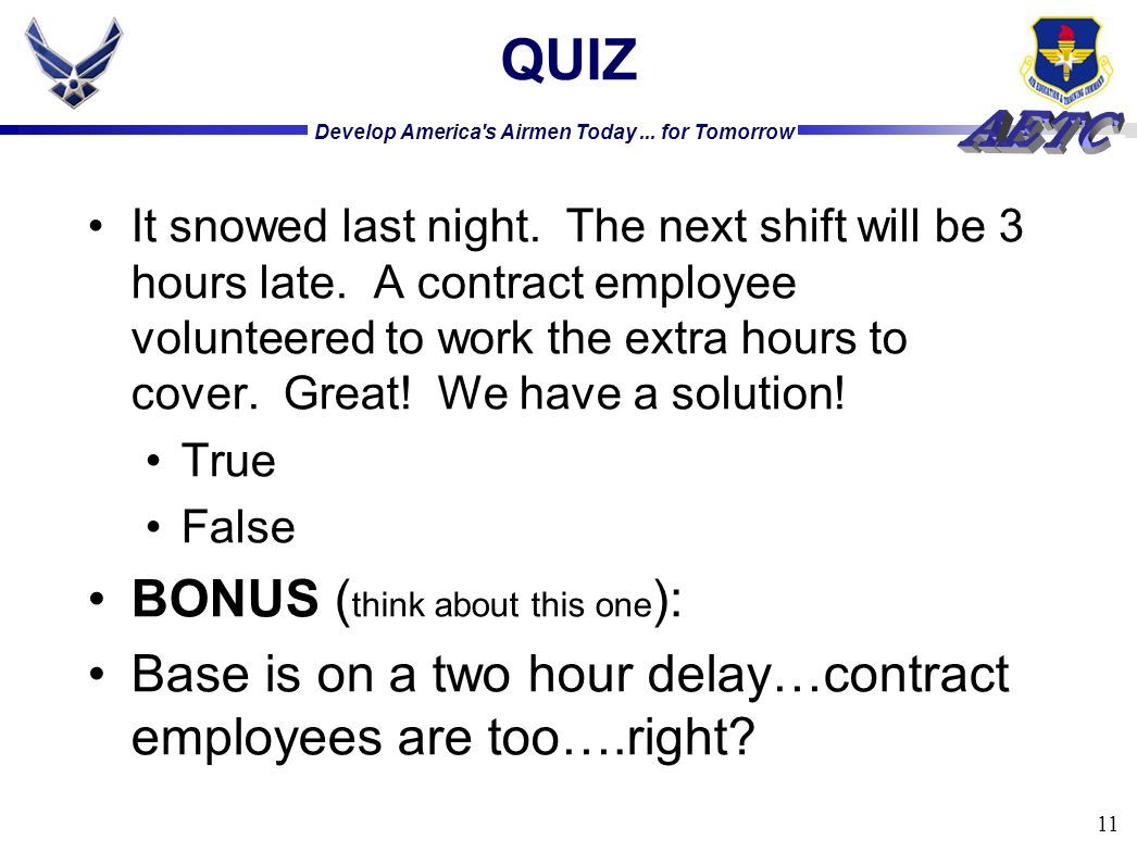 Develop America s Airmen Today... for Tomorrow 11 QUIZ It snowed last night.