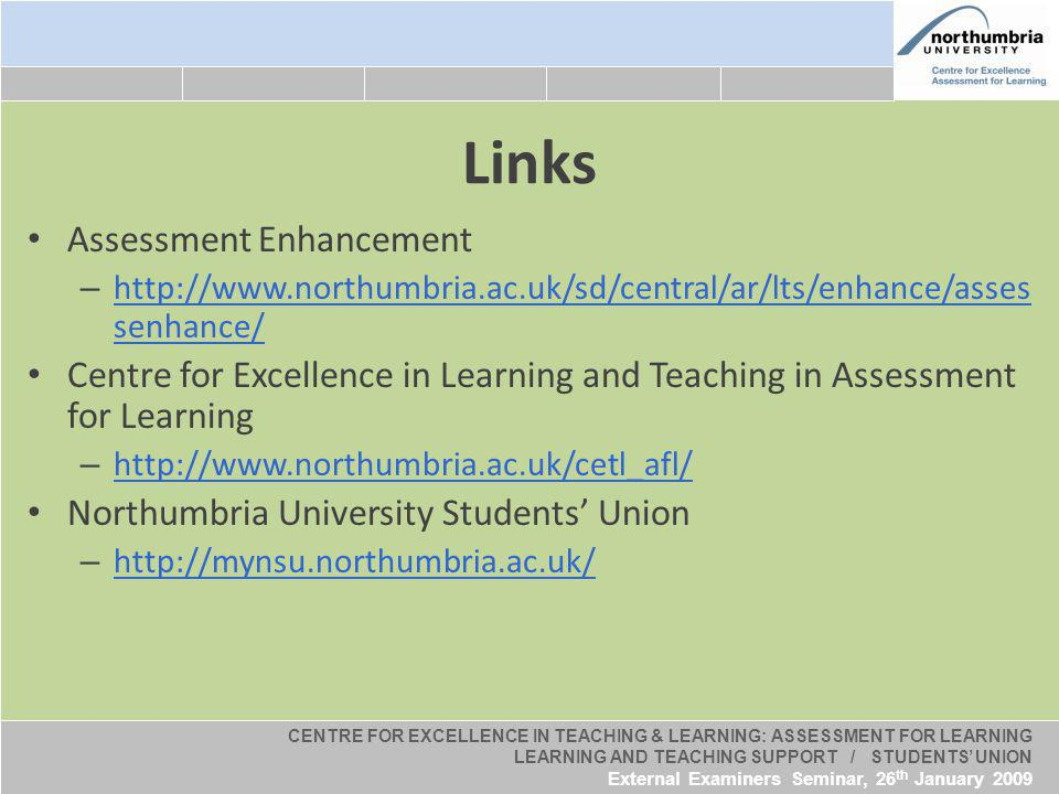 CENTRE FOR EXCELLENCE IN TEACHING & LEARNING: ASSESSMENT FOR LEARNING LEARNING AND TEACHING SUPPORT / STUDENTS UNION External Examiners Seminar, 26 th