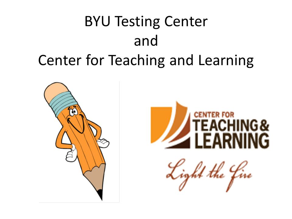 BYU Testing Center and Center for Teaching and Learning