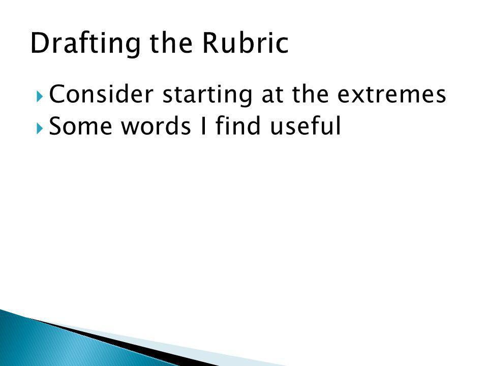 Consider starting at the extremes Some words I find useful
