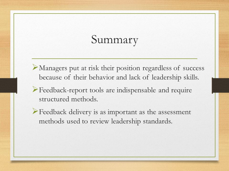 Summary Managers put at risk their position regardless of success because of their behavior and lack of leadership skills. Feedback-report tools are i