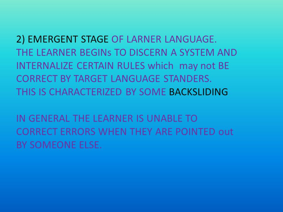 2) EMERGENT STAGE OF LARNER LANGUAGE.