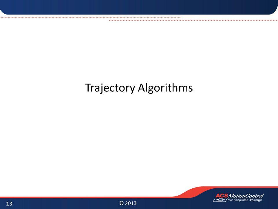 © 2013 Trajectory Algorithms 13