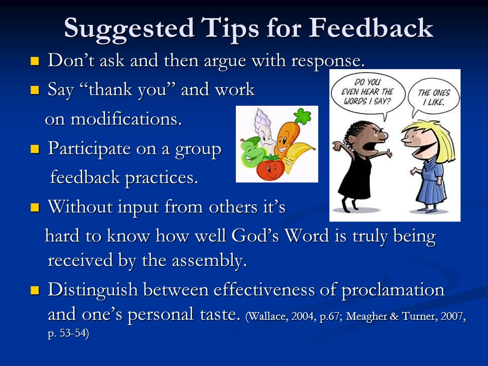 Suggested Tips for Feedback Dont ask and then argue with response.