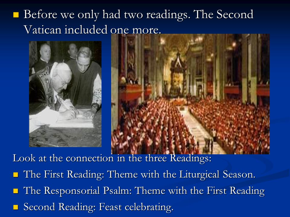 Before we only had two readings. The Second Vatican included one more.