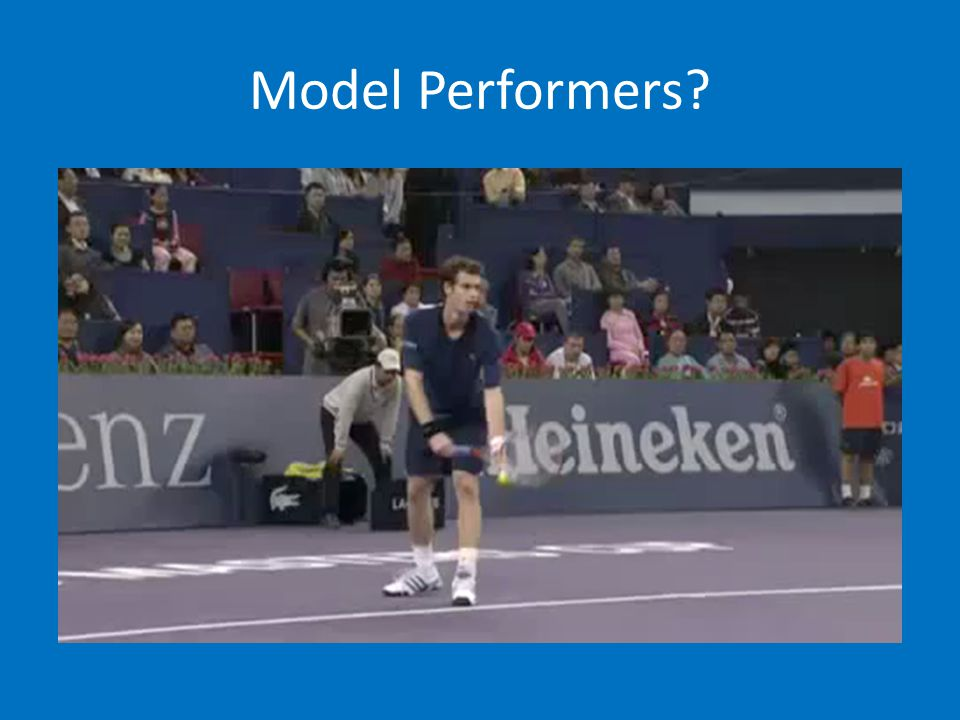 Model Performers?