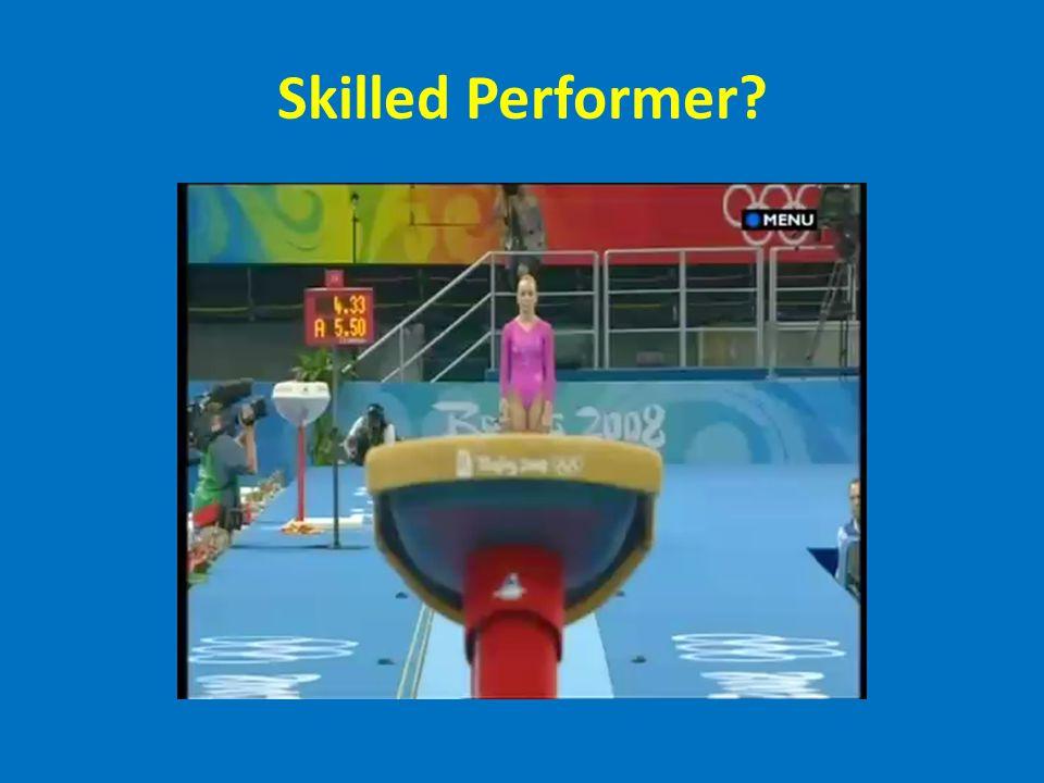 Skilled Performer?